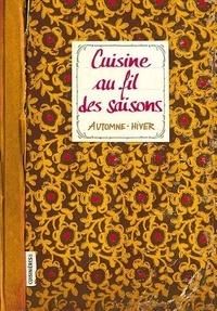 Sonia Ezgulian - Cuisine au fil des saisons - Automne-Hiver.
