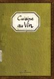 Sonia Ezgulian et Damien Gâteau - Cuisine au vin.