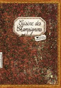 Sonia Ezgulian et Damien Gâteau - Cuisine des Champignons.