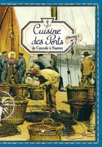Sonia Ezgulian - Cuisine des Ports : de Cancale à Nantes - Carnet n°2.