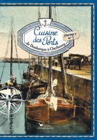 Sonia Ezgulian - Cuisine des ports, de Dunkerque à Cherbourg - Carnet n°1.