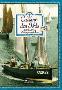 Sonia Ezgulian - Cuisine des Ports : de l'Ile-d'Yeu à Saint-Jean-de-Luz - Carnet n°3.