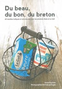 Du beau, du bon, du breton - 60 recettes ludiques et astucieuses avec les produits Malo et Le Gall.pdf