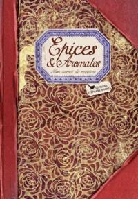 Sonia Ezgulian - Epices et Aromates.