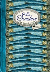 Sonia Ezgulian - La sardine - Mon carnet de recettes.