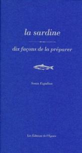 Sonia Ezgulian - La sardine - Dix façons de la préparer.