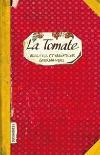 Sonia Ezgulian - La tomate - Recettes et variations gourmandes.