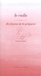 Sonia Ezgulian - Le radis - Dix façons de le préparer.