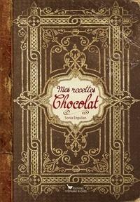 Sonia Ezgulian - Mes recettes chocolat.