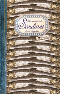 Sonia Ezgulian - Mes recettes de sardines.