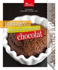 Sonia Ezgulian - Partagez... tous vos secrets de chocolat - Des recettes à détacher.
