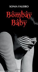Sonia Faleiro - Bombay baby.