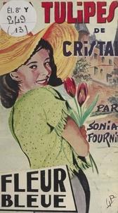 Sonia Fournier - Les tulipes de cristal.