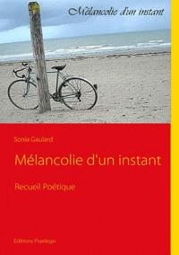 Sonia Gaulard - Mélancolie d'un instant.