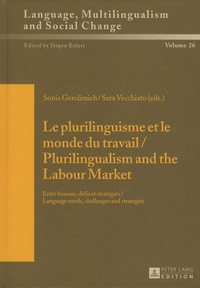 Sonia Gerolimich et Sara Vecchiato - Le plurilinguisme et le monde du travail - Entre besoins, défis et stratégies.