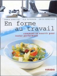 Sonia Goretzki et Ole Petersen - En forme au travail - Comment se nourrir pour rester performant.