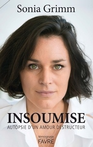 Téléchargements ebook gratuits mobiles Insoumise  - Autopsie d'un amour destructeur en francais par Sonia Grimm