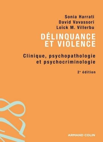 Délinquance et violence - Sonia Harrati, David Vavassori, Loïck M. Villerbu - Format ePub - 9782200247010 - 7,99 €