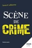 Sonia K. Laflamme - Scène de crime.