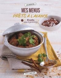 Sonia Kordjani - Mes menus prêts à l'avance - 40 recettes pour cuisiner sans stresser !.