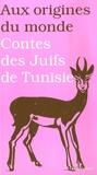 Sonia Koskas et  Collectif - Contes des Juifs de Tunisie.