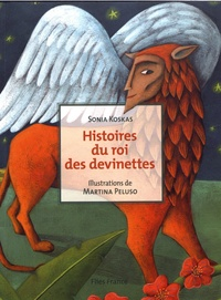 Sonia Koskas - Histoires du roi des devinettes.