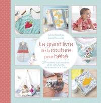 Sonia Kossenko et Sylvie Blondeau - Le grand livre de la couture pour bébé - 50 modèles d'accessoires et de vêtements, de la naissance à 3 ans.