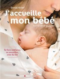 Sonia Krief - J'accueille mon bébé (édition 2021) - Se faire confiance, se rencontrer, créer du lien.