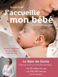 Sonia Krief - J'accueille mon bébé - Se faire confiance, se rencontrer, créer du lien.