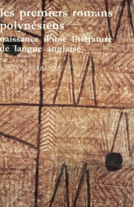 Sonia Lacabanne - Les premiers romans polynésiens - Naissance d'une littérature de langue anglaise, 1948-1983.