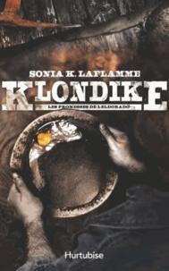 Sonia Laflamme - Klondike Tome 2 : Les promesses de l'Eldorado.