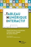 Sonia Lefebvre et Ghislain Samson - Le tableau numérique interactif - Quand chercheurs et praticiens s'unissent pour dégager des pistes d'action.