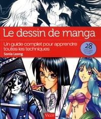 Sonia Leong - Le dessin de manga - Un guide complet pour apprendre toutes les techniques.