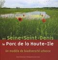 Sonia Lesot - En Seine-Saint-Denis, le Parc de Haute-Ile - Un modèle de biodiversité urbaine.