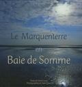 Sonia Lesot et Henri Gaud - Le Marquenterre en Baie de Somme - Une réserve naturelle et un parc ornithologique entre terre et mer.