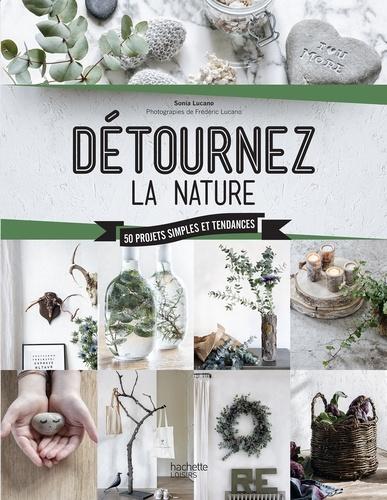Détournez la nature