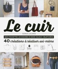 Sonia Lucano - Le cuir - 40 créations à réaliser soi-même.