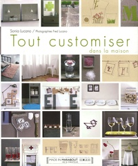 Sonia Lucano - Tout customiser dans la maison.