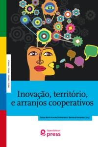 Sonia Maria Karam Guimarães et Bernard Pecqueur - Inovação, território, e arranjos cooperativos - Experiências de geração de inovação no Brasil e na França.