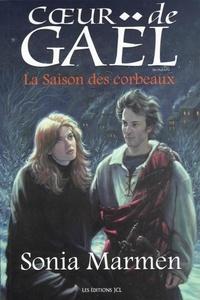 Sonia Marmen - Coeur de Gaël - Tome 2 : La Saison des corbeaux.
