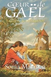 Sonia Marmen - Coeur de Gaël - Tome 3 : La Terre des conquêtes.