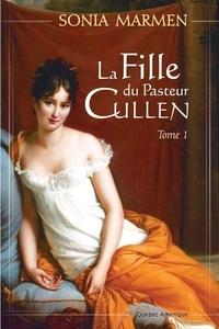 Sonia Marmen - La Fille du Pasteur Cullen  : La Fille du Pasteur Cullen, Tome 1.