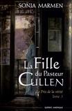 Sonia Marmen - La Fille du Pasteur Cullen Tome 3 : Le prix de la vérité.
