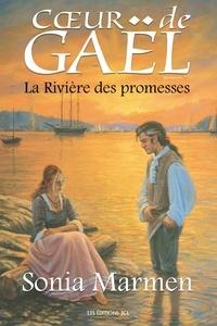 Sonia Marmen - Cœur de Gaël  : La Rivière des promesses - Tome 4.
