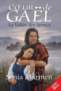Sonia Marmen - Cœur de Gaël  : La Vallée des larmes - Tome 1.