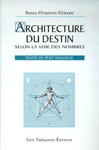 ARCHITECTURE DU DESTIN SELON LA VOIE DES NOMBRES. Traité de Pent'analogie - Sonia Othenin-Girard |