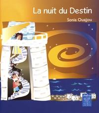 Sonia Ouajjou - La nuit du Destin.