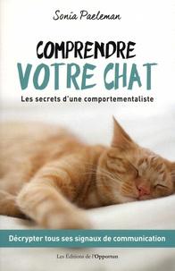 Sonia Paeleman - Comprendre votre chat - Les secrets d'une comportementaliste.