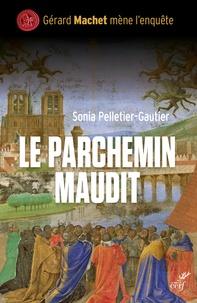 Sonia Pelletier-Gautier - Le parchemin maudit - Une enquête de Gérard Machet.
