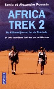 Sonia Poussin et Alexandre Poussin - Africa Trek, 14 000 kilomètres dans les pas de l'homme - Tome 2 : Du Kilimandjaro au lac de Tibériade.